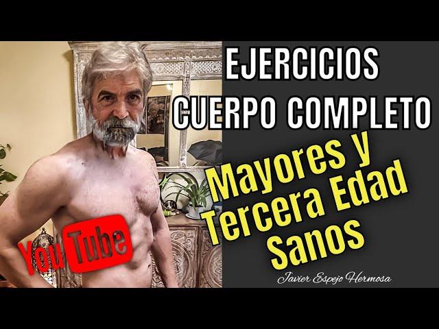 EJERCICIOS EN CASA MAYORES y TERCERA EDAD SANOS  CUERPO COMPLETO, BÁSICO E iNTERMEDIO