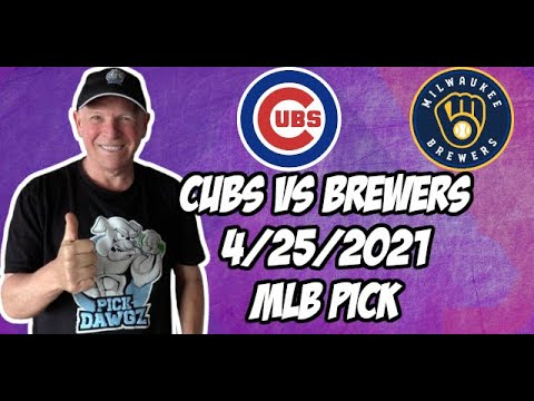 Chicago Cubs vs Milwaukee Brewers 4/25/21 MLB Pick and Prediction MLB Tips Betting Pick