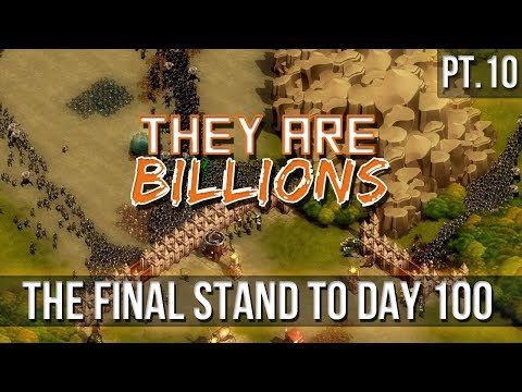 They Are Billions - The Final Stand to Day 100! [Finale]