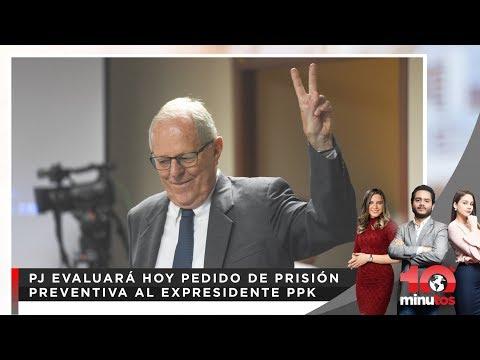 PJ Evaluará hoy pedido de prisión preventiva al expresidente PPK - 10 minutos Edición Matina