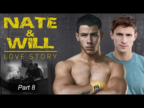 Nate & Will Story  Part 8 Nick Jonas gay storyline