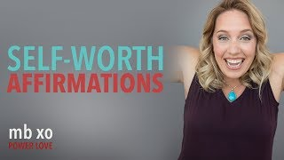 Your Self Worth Affirmations to Improve Your Love Life (YOU DESERVE BETTER)