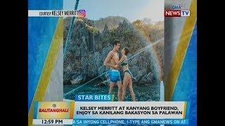 BT: Kelsey Merritt at kanyang boyfriend, enjoy sa kanilang bakasyon sa Palawan