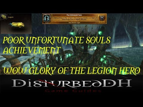 "WoW Glory Of The Legion Hero ""Poor Unfortunate Souls"" Achievement/ Lagan Pet Guide"
