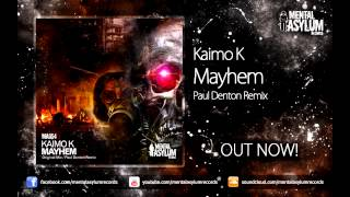 Kaimo K - Mayhem (Paul Denton Remix) [MA054] OUT NOW!