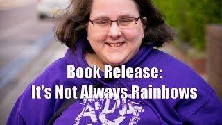 Book Release - It's Not Always Rainbows [CC]