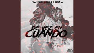 Provided to YouTube by The Orchard Enterprises De Vez en Cuando · Ozuna · Franco El Gorila De Vez en Cuando ℗ 2016 J&G MUSIC Released on: ...