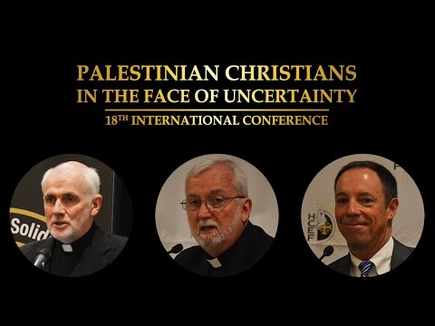 Palestinian Christians in the Face of Uncertainty- HCEF 18th International Conference
