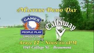 Games People Play 2013 Masters Demo Day sponsored by Callaway Golf