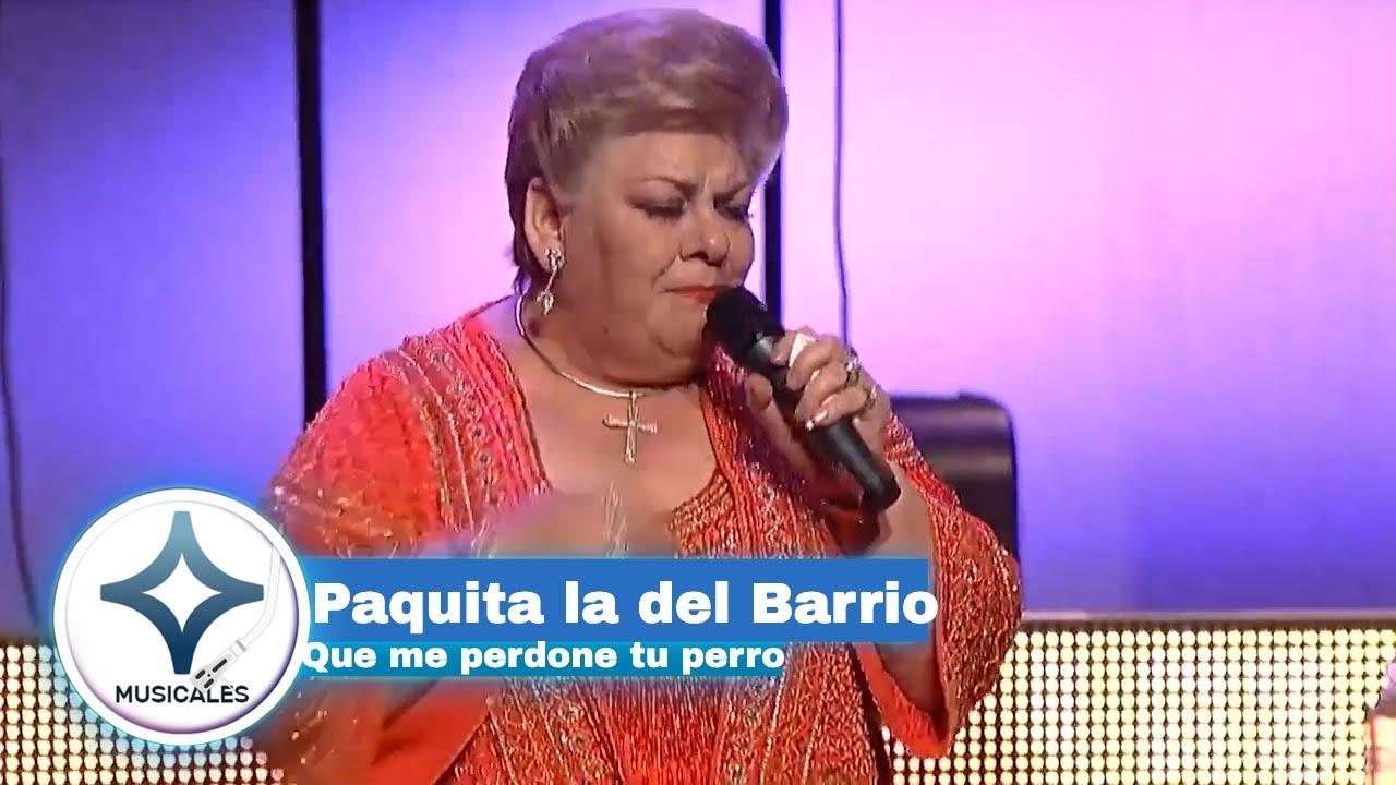 PAQUITA LA DEL BARRIO - QUE ME PERDONE TU PERRO [ en vivo ] | Musicales EstrellaTV