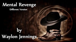 Waylon Jennings - Mental Revenge (Different Version)
