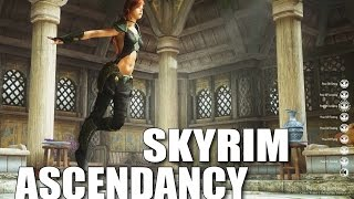 SKYRIM ASCENDANCY - A new dawn for the modding community