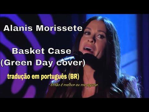 Alanis Morissette - Basket Case (Green Day Cover) Legendado em Português