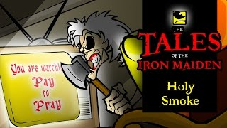 The Tales Of The Iron Maiden - HOLY SMOKE