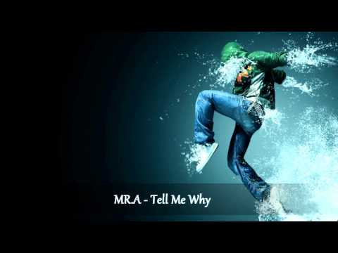 MR.A - Tell Me Why ♥'