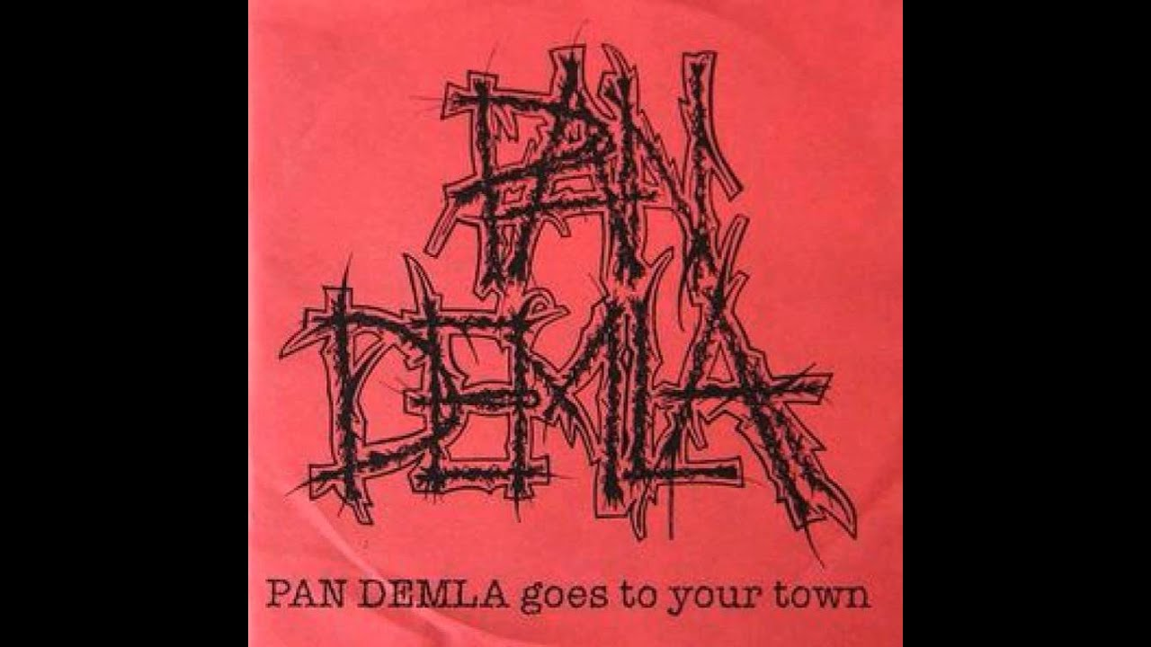 Pan Demla - Pan Demla Goes To Your Town