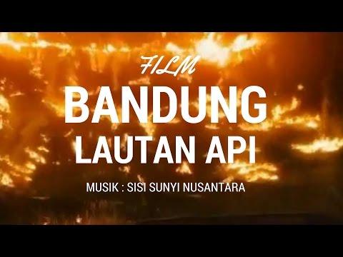 Bandung Lautan Api FILM Musik Sisi Sunyi Nusantara