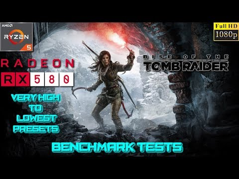 Rise of the Tomb Raider PC Benchmark Tests Very High to Lowest Presets - Ryzen 5 1400 + RX 580 4GB