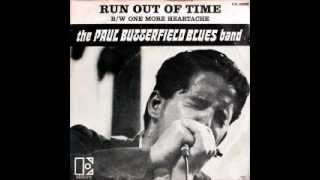 Paul Butterfield Blues Band - Run Out of Time / One More Heartache (1967) HQ