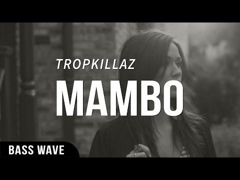 Tropkillaz - MAMBO [Bass Boosted]
