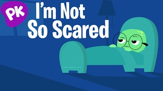 I'm Not So Scared | I Love to Learn: A song for kids who are afraid of the dark, preschool songs