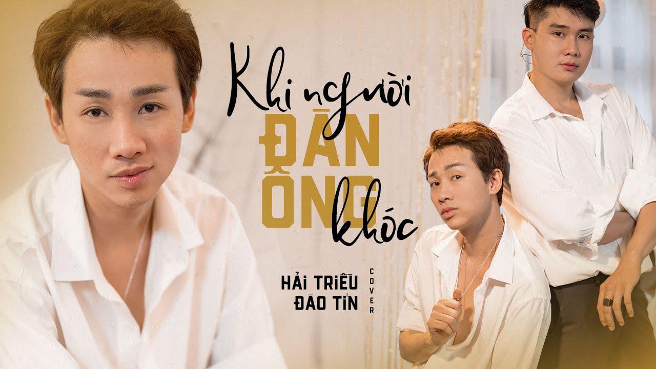 Khi Người Đàn Ông Khóc (Cover) - Hải Triều x Đào Tín