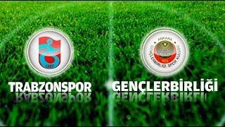 Trabzonspor Gençlerbirliği Maçı ne zaman saat kaçta hangi gün