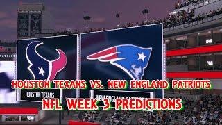 HOUSTON TEXANS VS. NEW ENGLAND PATRIOTS PREDICTIONS | #NFL WEEK 3 | FULL GAME