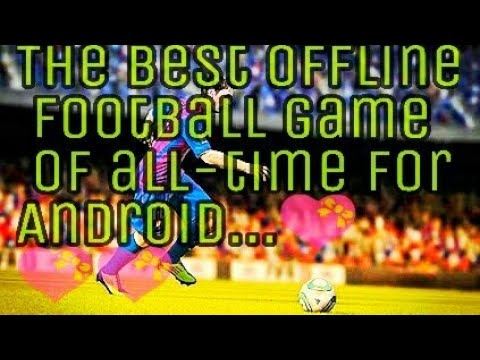 The Best Offline Football Game For Android...💕💕💕