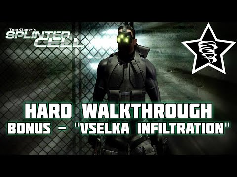 Splinter Cell   Bonus Mission #2   Vselka Infiltration (Russian Ship Yard)   PC   Hard Difficulty