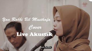 Download lagu Yaa Robbi Bil Musthofa Cover Live Akustik By Dini Atika Feat MASMusic