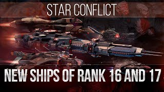 Star Conflict: New Rank 16-17 Ships
