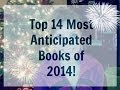 Top 14 Most Anticipated Books of 2014!
