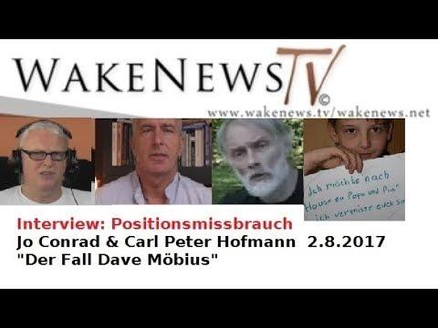 Positionsmissbrauch - Fall Möbius, Jo Conrad & C.Peter Hofmann bei WakeNews.Radio/TV - 2.8.2017