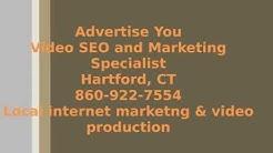 Video SEO Marketing Specialist - Hartford CT - Local internet marketing