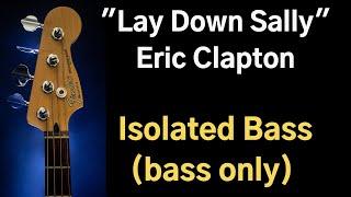 Lay Down Sally - Eric Clapton - Isolated Bass