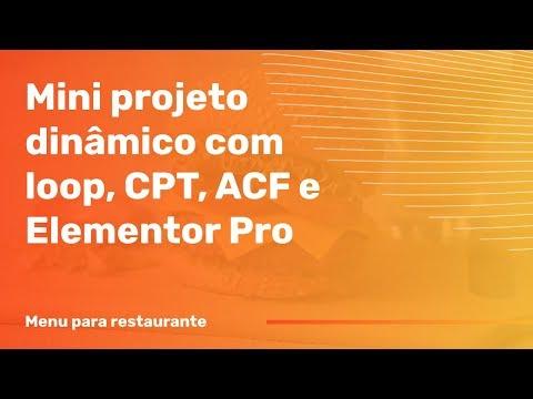 Mini projeto dinâmico com loop, CPT, ACF e Elementor Pro