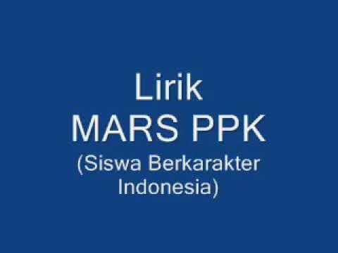 Lirik mars ppk ( siswa berkarakter indonesia )
