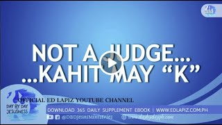 "Ed Lapiz - NOT A JUDGE... KAHIT MAY ""K""  /Latest Sermon Review New Video (Official Channel 2020)"