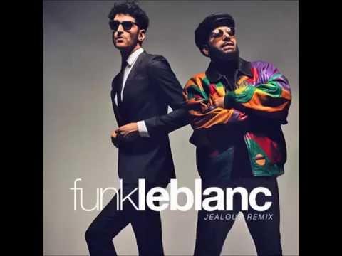 Chromeo - Jealous [Funk LeBlanc Remix]