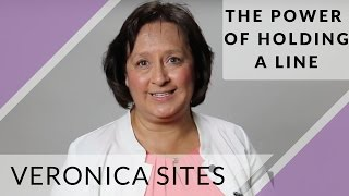 The Power of Holding a Line | Veronica Sites