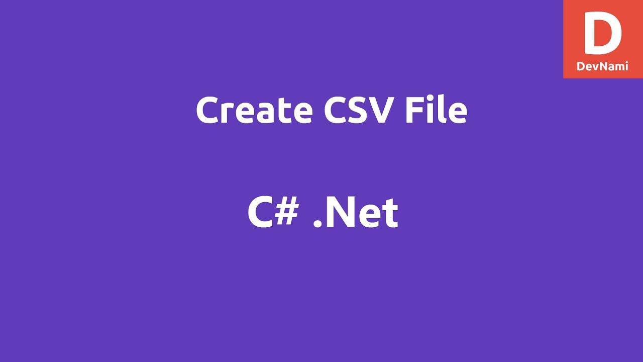 Create CSV File in C#