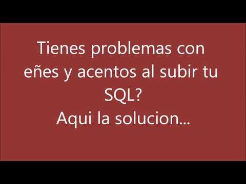 Problemas con acentos y eñes al subir un SQL a base de datos mysql?