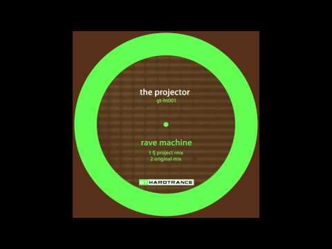 The Projector - Rave Machine (FJ Project Mix) [GT Hard Trance]
