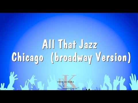All That Jazz - Chicago (broadway Version) (Karaoke Version)