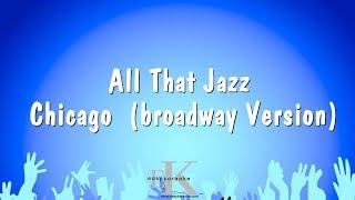 All That Jazz - Chicago (broadway Version) (Karaoke Version)