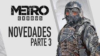 Metro Exodus - Nuevos detalles - Parte 3