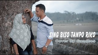 Gambar cover SING BISO TANPO RIKO. Cover By Gandhes