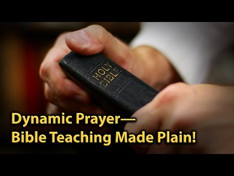 Dynamic Prayer—Bible Teaching Made Plain!