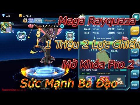 Mega Rayquaza 1m3 Lực Chiến,Mở Khóa Pro 2 Lực Chiến Tăng Khủng,Vị Thần Tối Thượng